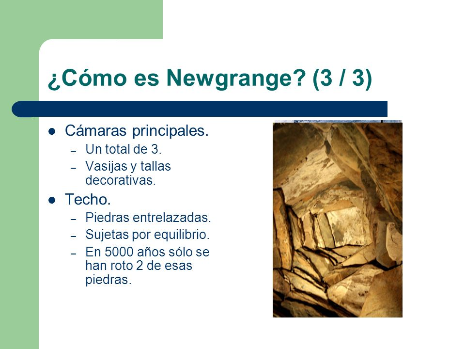 ¿Cómo es Newgrange (3 / 3) Cámaras principales. Techo. Un total de 3.