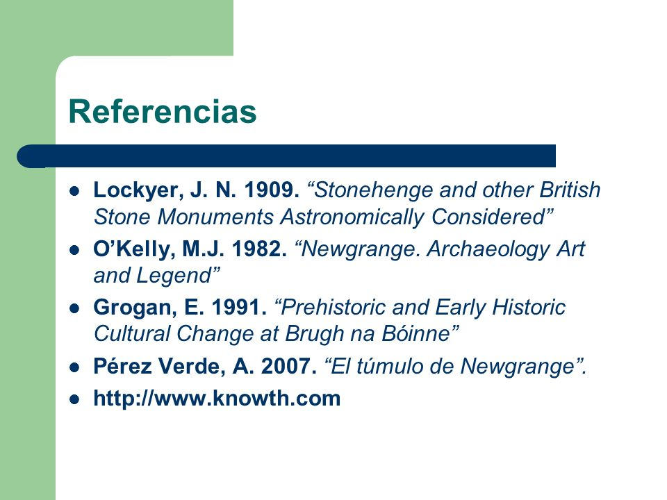 Referencias Lockyer, J. N. 1909. Stonehenge and other British Stone Monuments Astronomically Considered