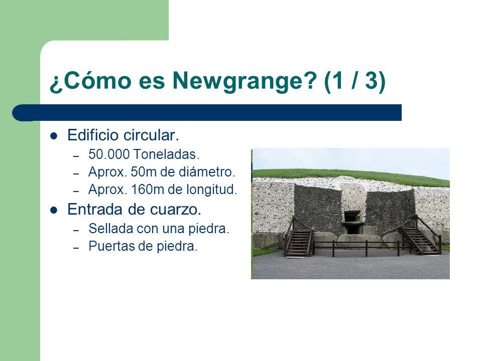 ¿Cómo es Newgrange (1 / 3) Edificio circular. Entrada de cuarzo.