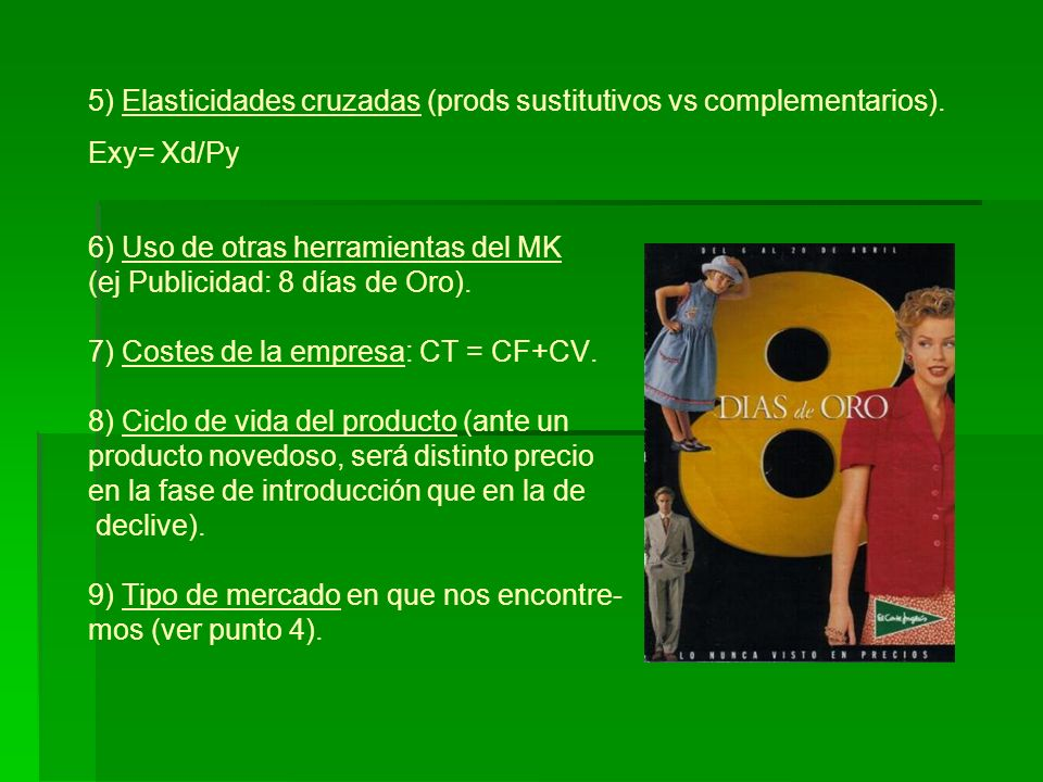 5) Elasticidades cruzadas (prods sustitutivos vs complementarios)
