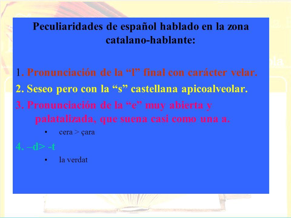 Peculiaridades de español hablado en la zona catalano-hablante: