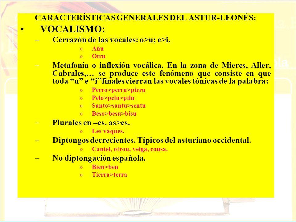 CARACTERÍSTICAS GENERALES DEL ASTUR-LEONÉS:
