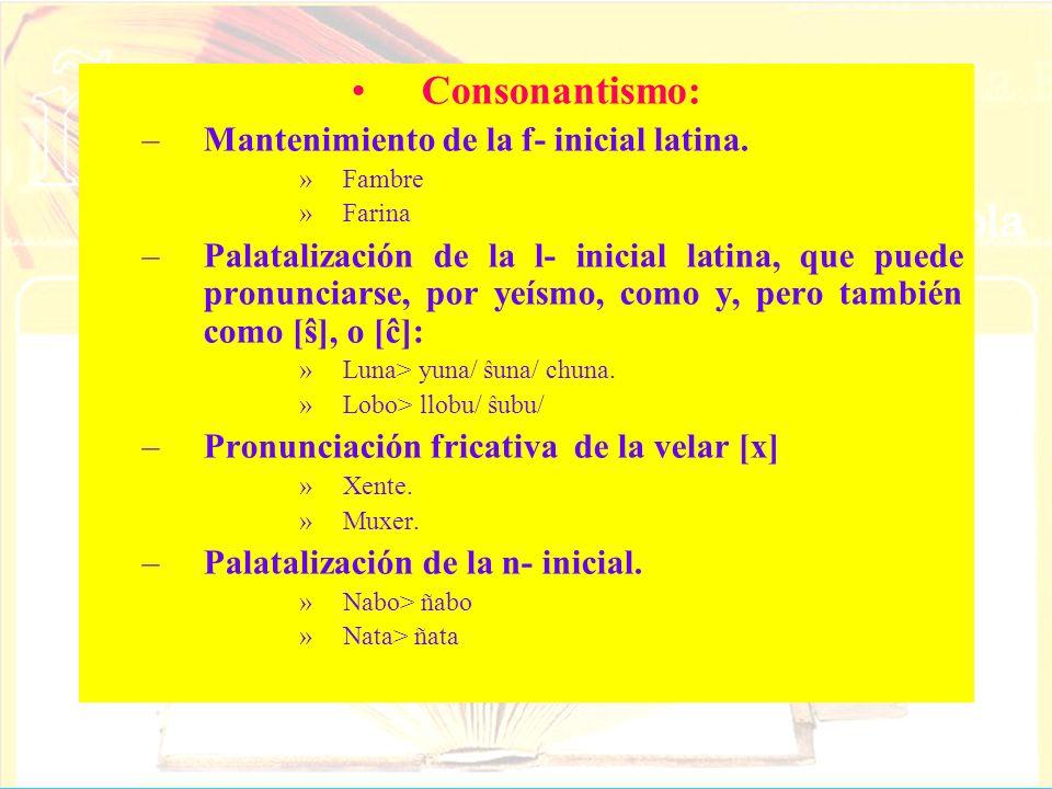 Consonantismo: Mantenimiento de la f- inicial latina.