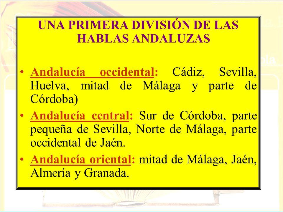 UNA PRIMERA DIVISIÓN DE LAS HABLAS ANDALUZAS