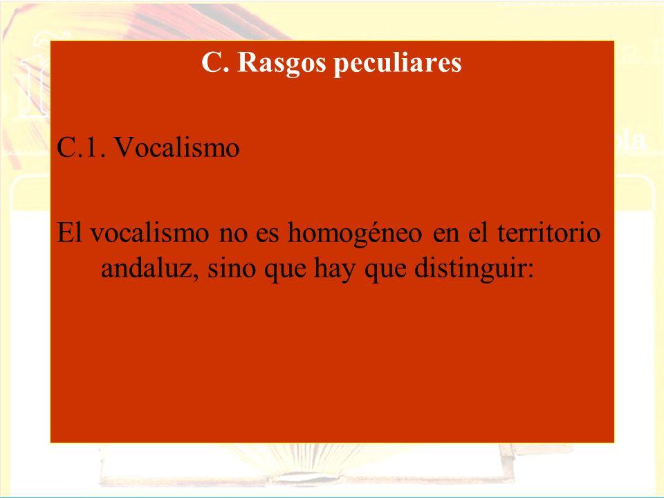 C. Rasgos peculiares C.1. Vocalismo.