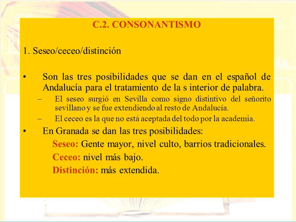 1. Seseo/ceceo/distinción