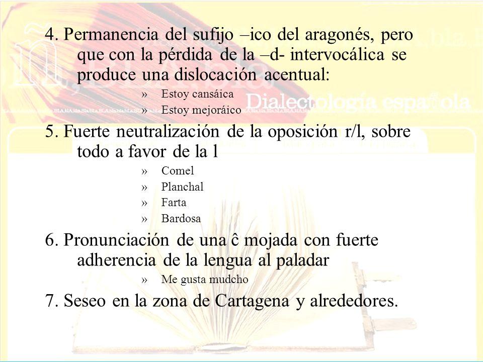 7. Seseo en la zona de Cartagena y alrededores.