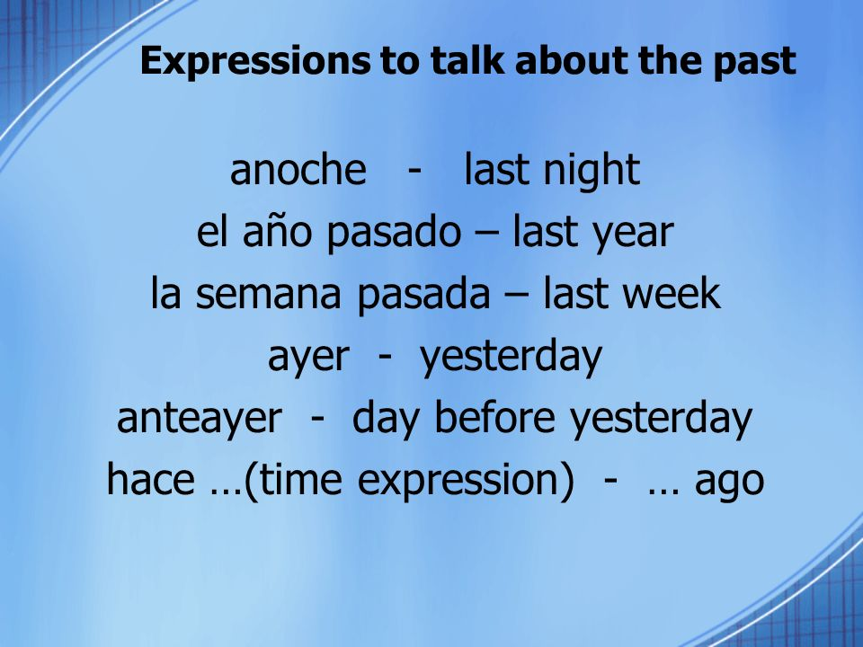Expressions to talk about the past