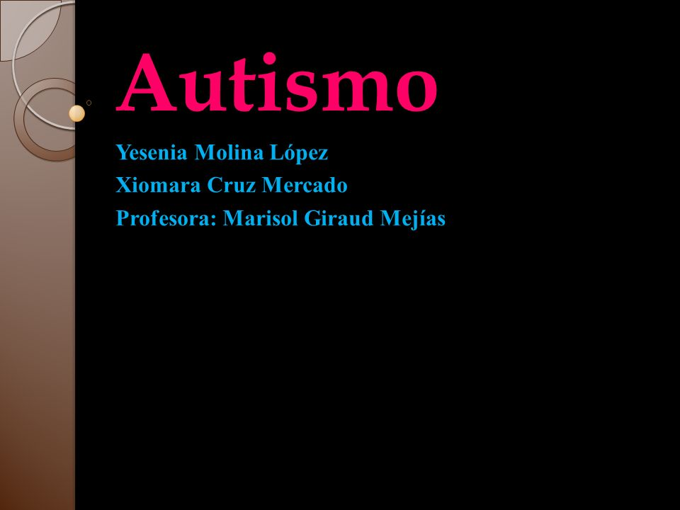 Autismo Yesenia Molina López Xiomara Cruz Mercado