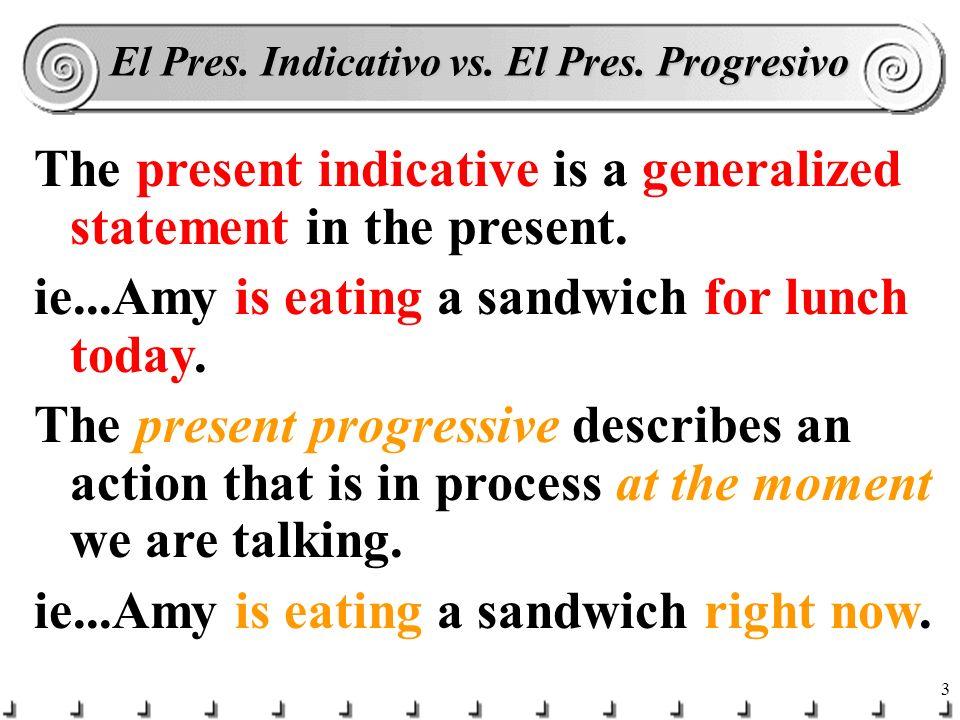 El Pres. Indicativo vs. El Pres. Progresivo