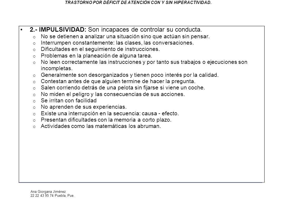 TRASTORNO POR DÉFICIT DE ATENCIÓN CON Y SIN HIPERACTIVIDAD.