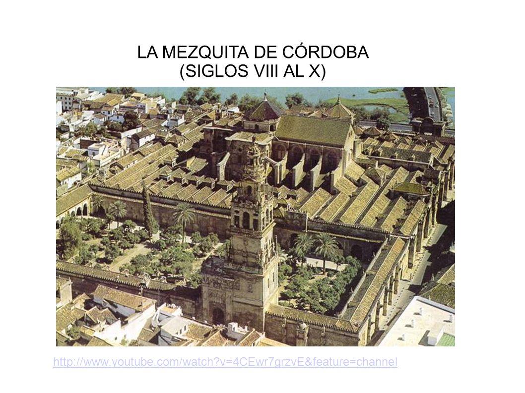 LA MEZQUITA DE CÓRDOBA (SIGLOS VIII AL X)