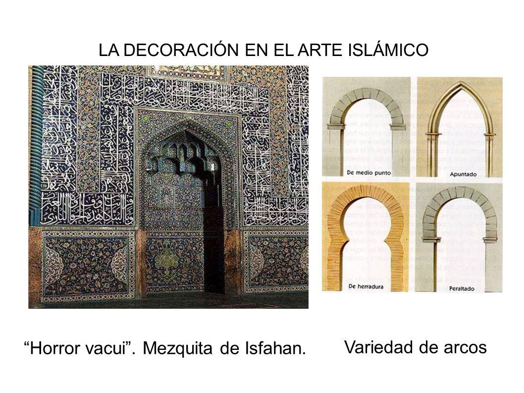 Horror vacui . Mezquita de Isfahan. Variedad de arcos