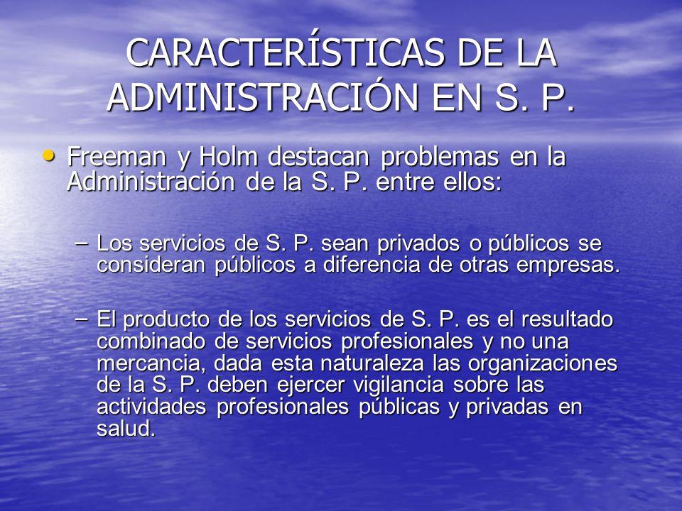 CARACTERÍSTICAS DE LA ADMINISTRACIÓN EN S. P.