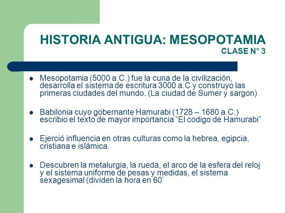 HISTORIA ANTIGUA: MESOPOTAMIA CLASE N° 3