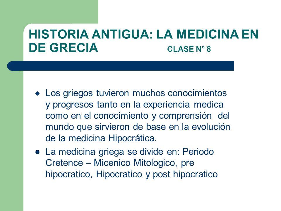 HISTORIA ANTIGUA: LA MEDICINA EN DE GRECIA CLASE N° 8