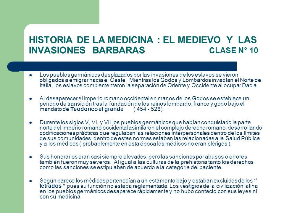 HISTORIA DE LA MEDICINA : EL MEDIEVO Y LAS INVASIONES BARBARAS CLASE N° 10