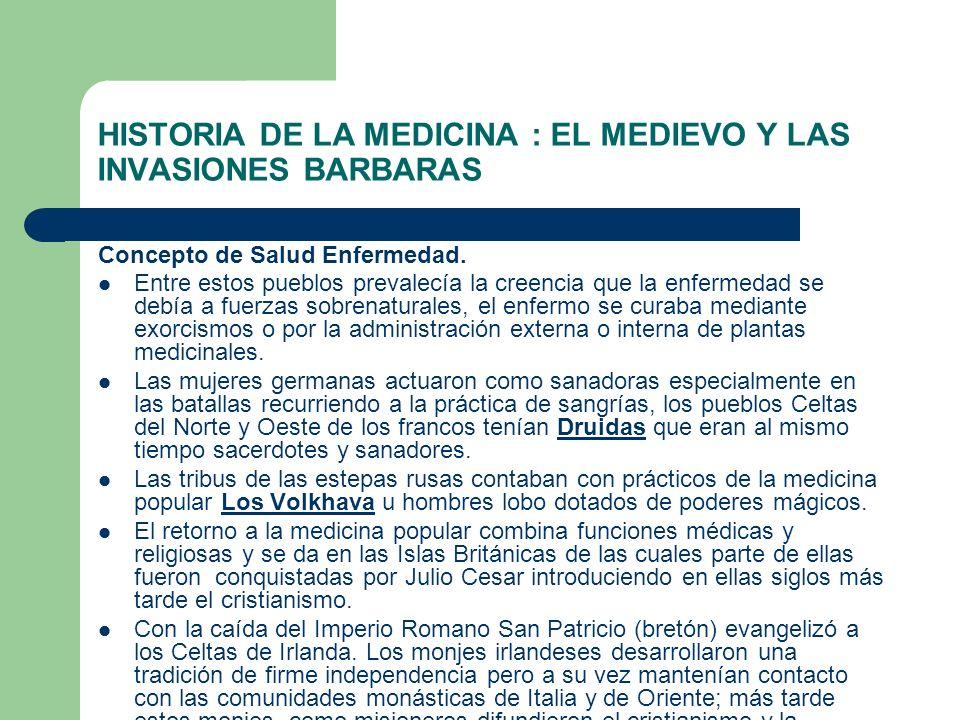 HISTORIA DE LA MEDICINA : EL MEDIEVO Y LAS INVASIONES BARBARAS