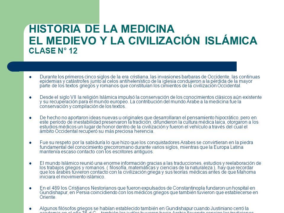 HISTORIA DE LA MEDICINA EL MEDIEVO Y LA CIVILIZACIÓN ISLÁMICA CLASE N° 12
