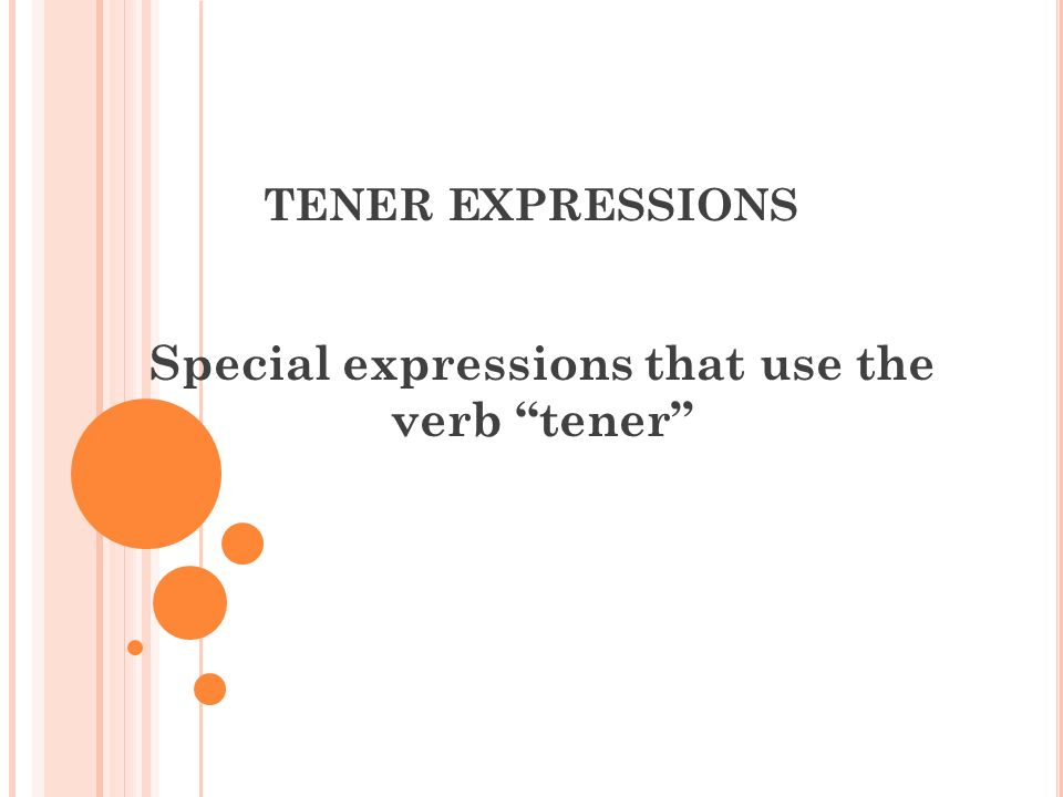 Special expressions that use the verb tener