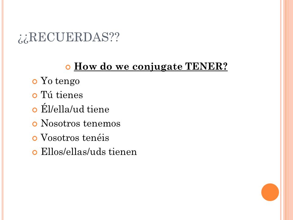 How do we conjugate TENER