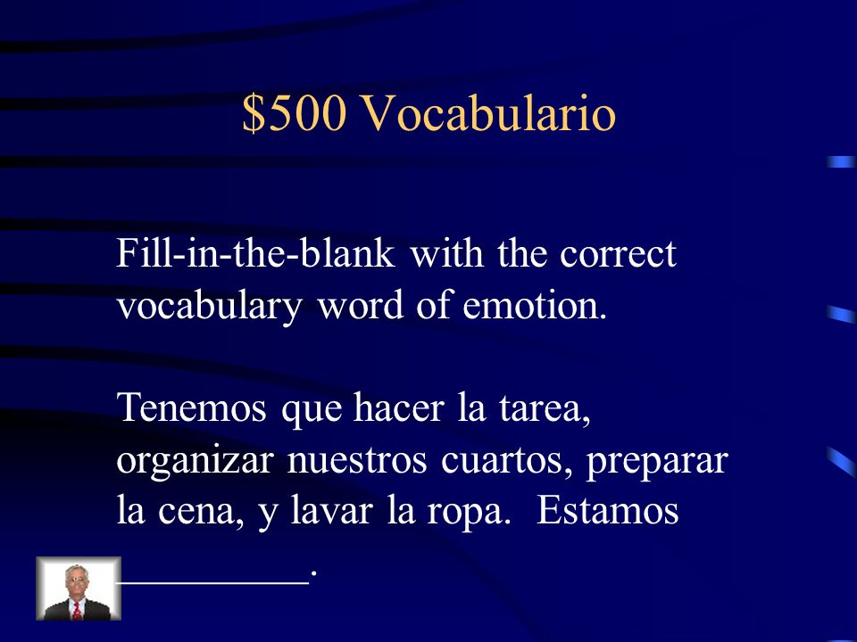 $500 Vocabulario Fill-in-the-blank with the correct vocabulary word of emotion.