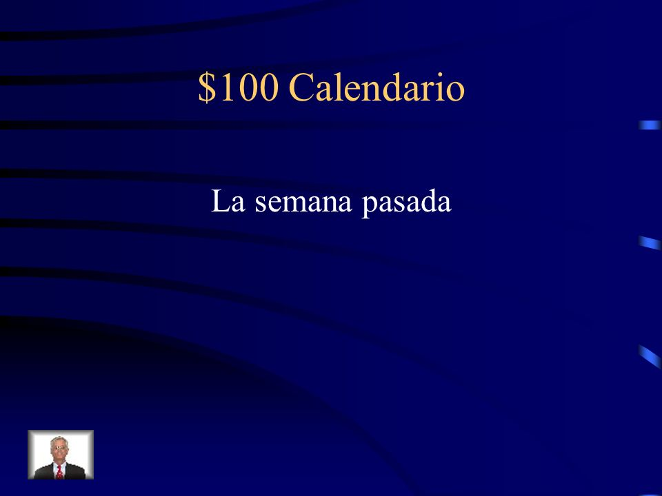 $100 Calendario La semana pasada
