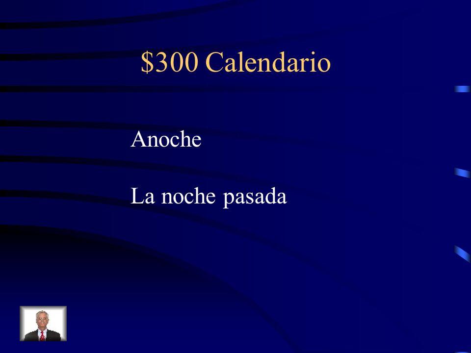$300 Calendario Anoche La noche pasada
