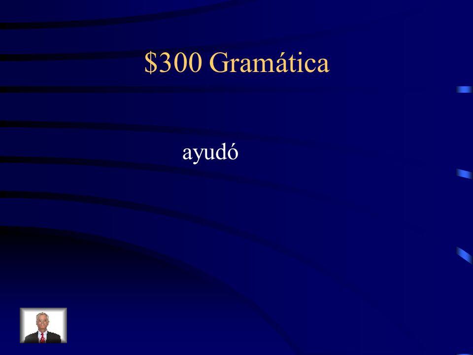 $300 Gramática ayudó