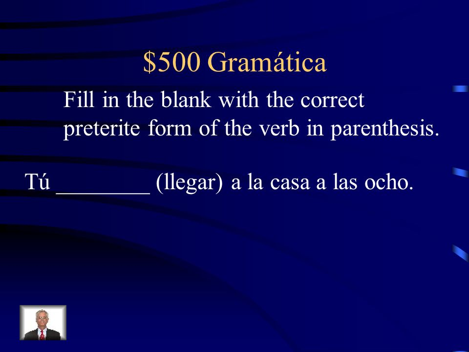 $500 Gramática Fill in the blank with the correct