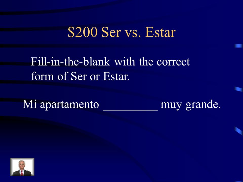 $200 Ser vs. Estar Fill-in-the-blank with the correct