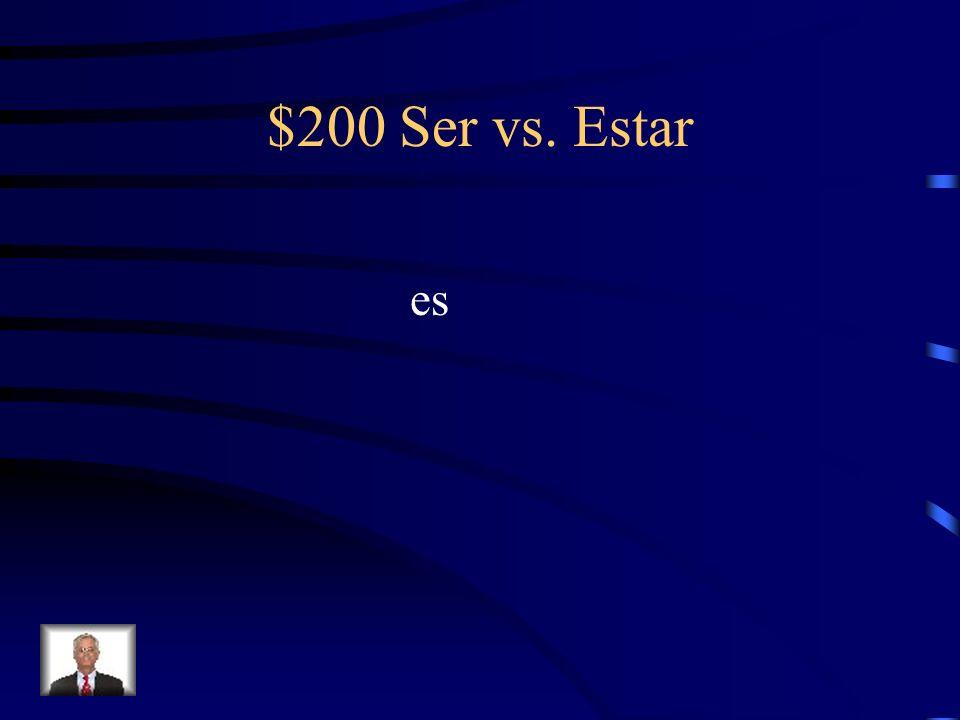 $200 Ser vs. Estar es