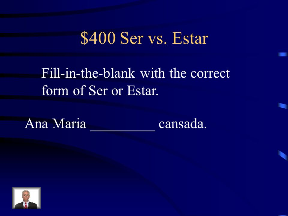 $400 Ser vs. Estar Fill-in-the-blank with the correct