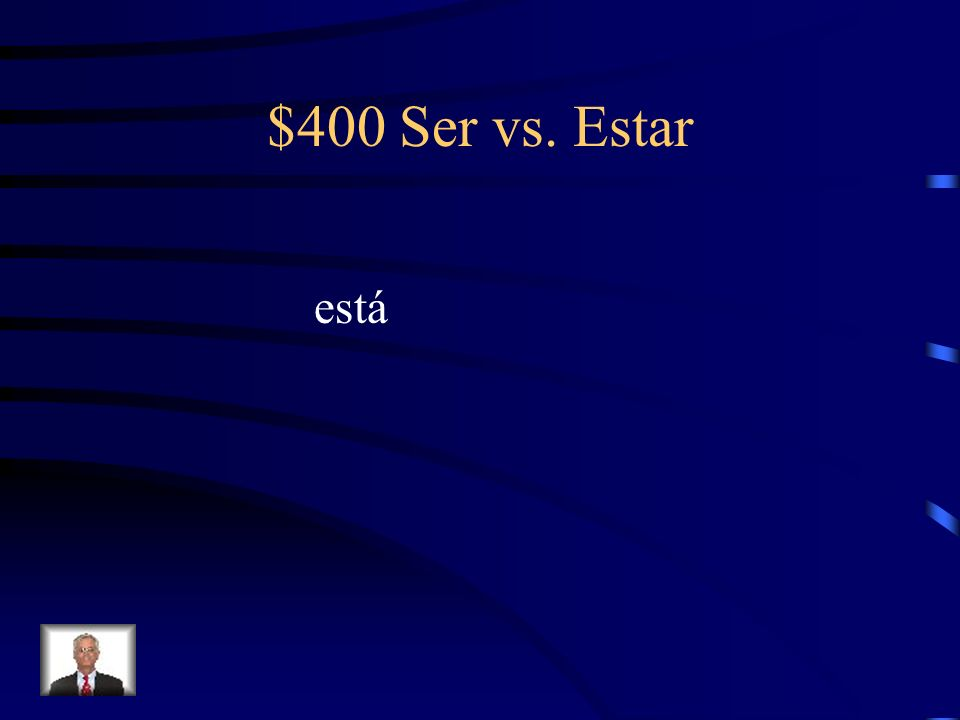 $400 Ser vs. Estar está