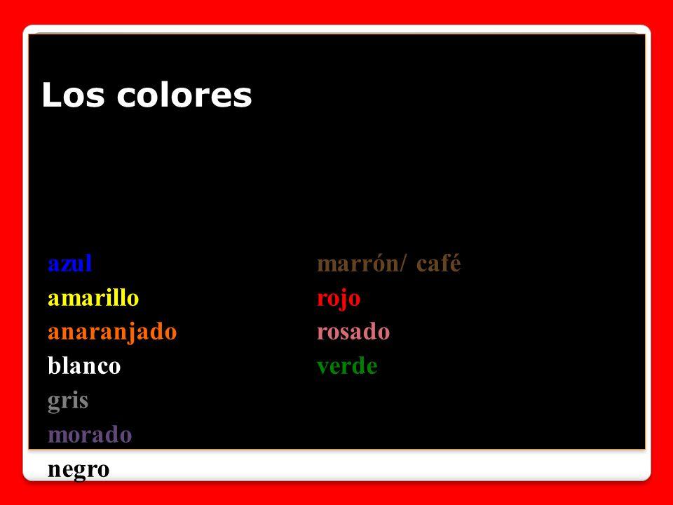 azul marrón/ café amarillo rojo anaranjado rosado blanco verde gris morado negro