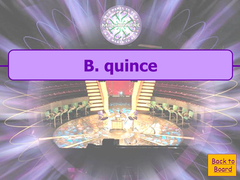 B. quince Back to Board