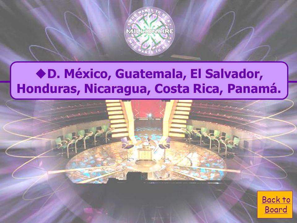 D. México, Guatemala, El Salvador,