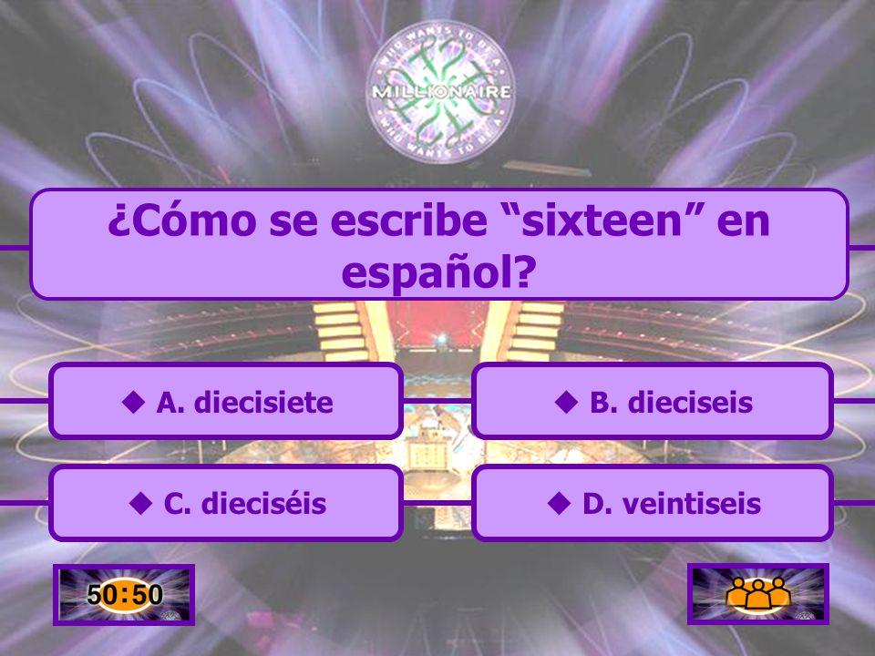 ¿Cómo se escribe sixteen en español