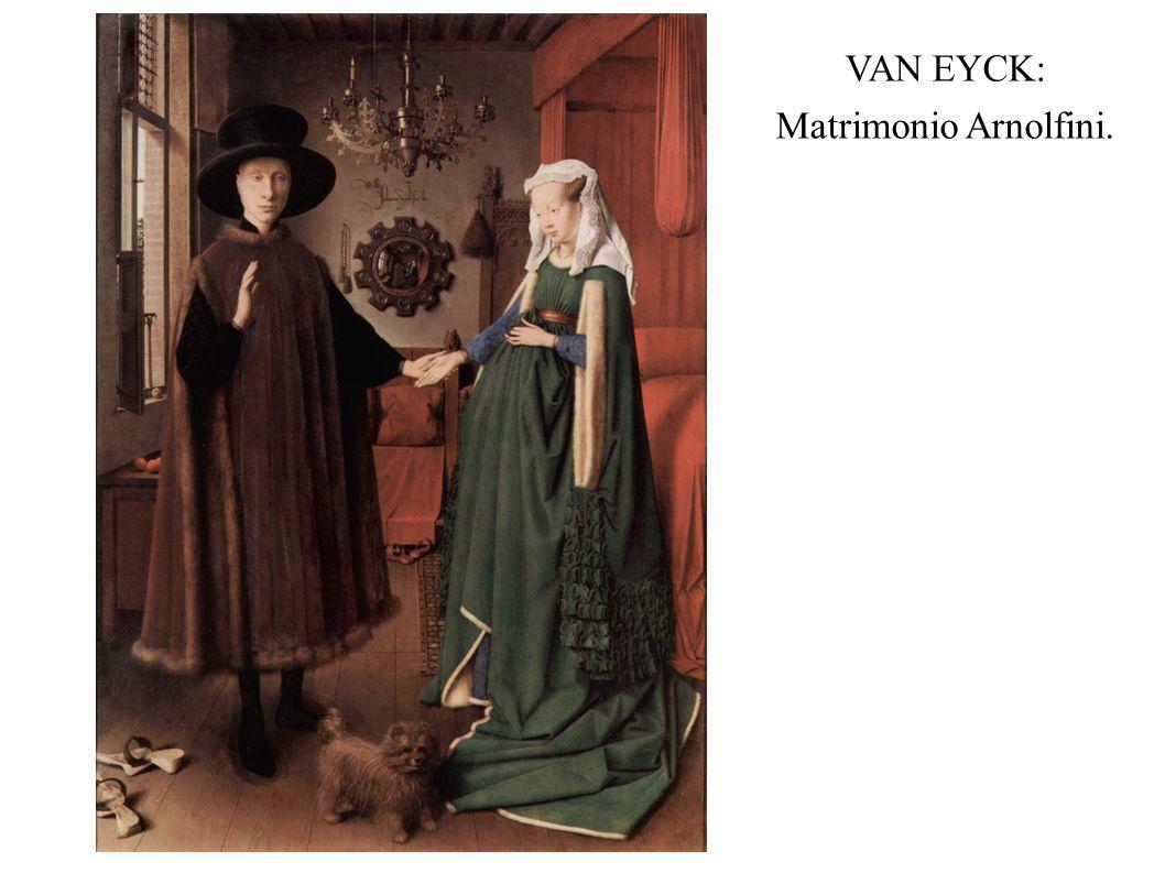 VAN EYCK: Matrimonio Arnolfini.