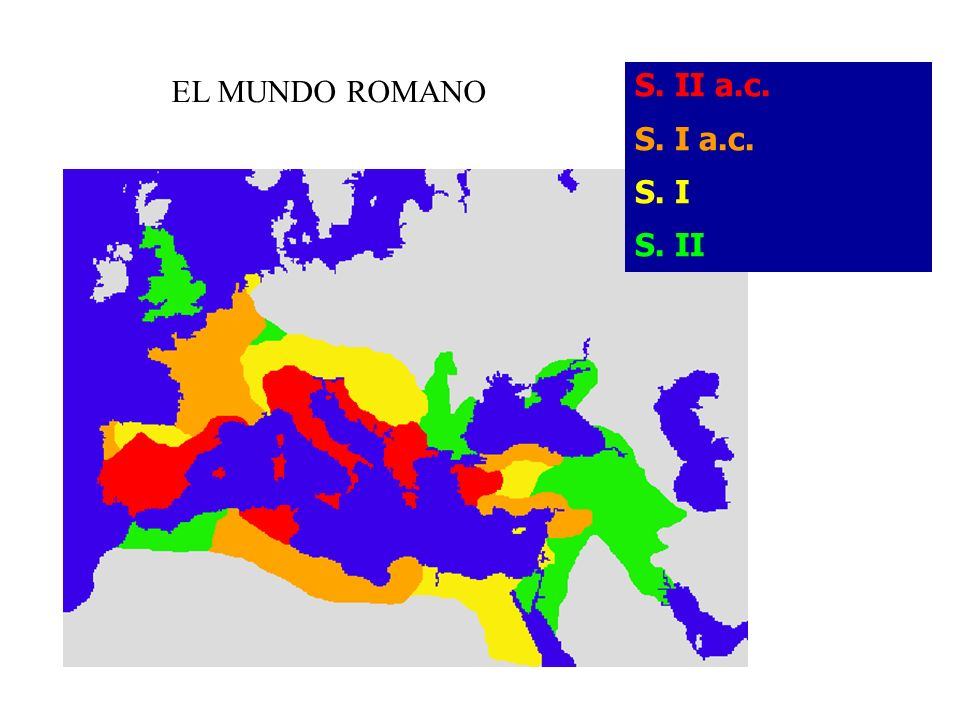 EL MUNDO ROMANO S. II a.c. S. I a.c. S. I S. II