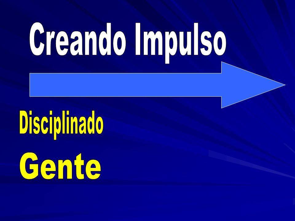 Creando Impulso Disciplinado Gente
