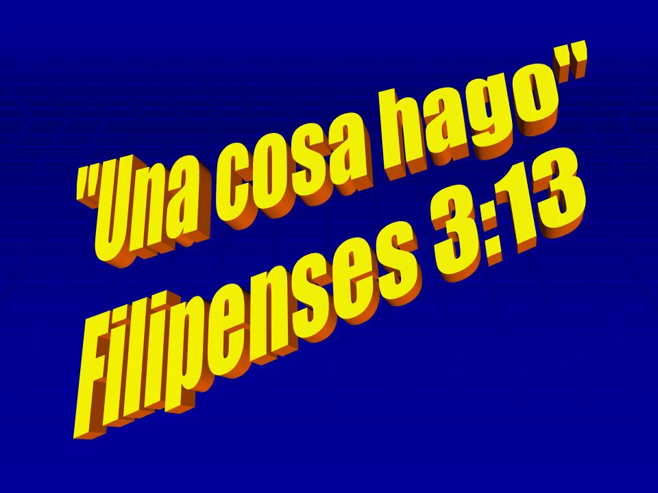 Una cosa hago Filipenses 3:13