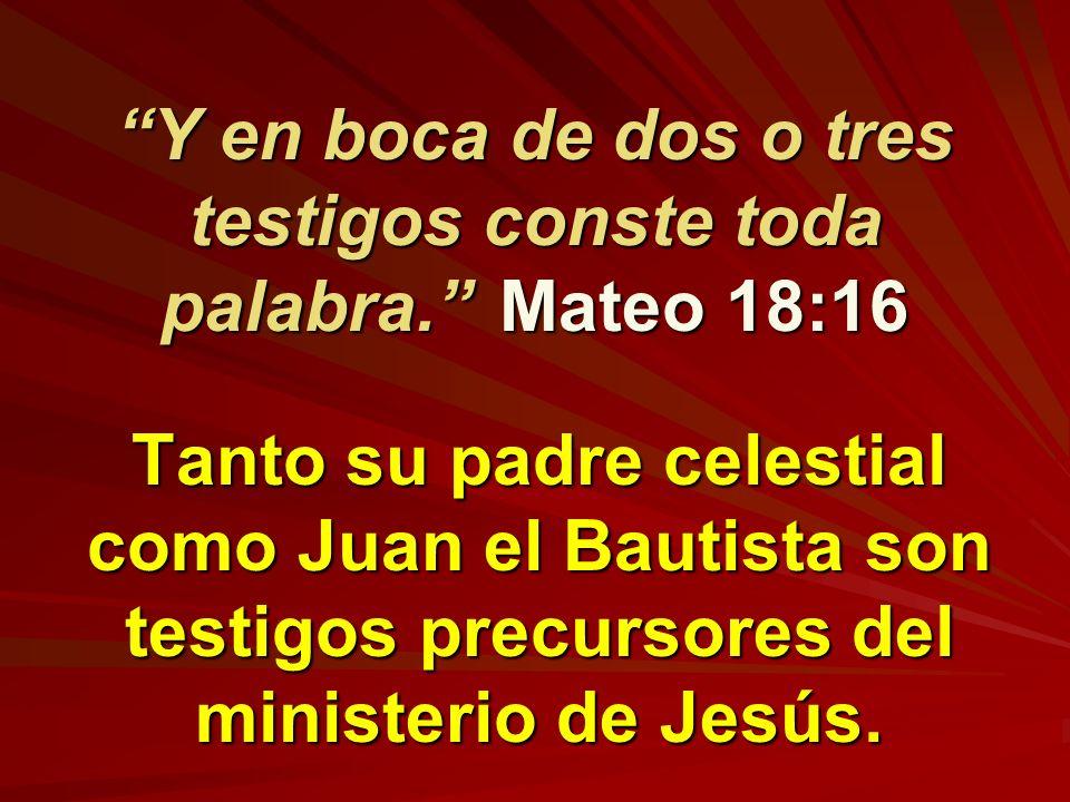 Y en boca de dos o tres testigos conste toda palabra. Mateo 18:16