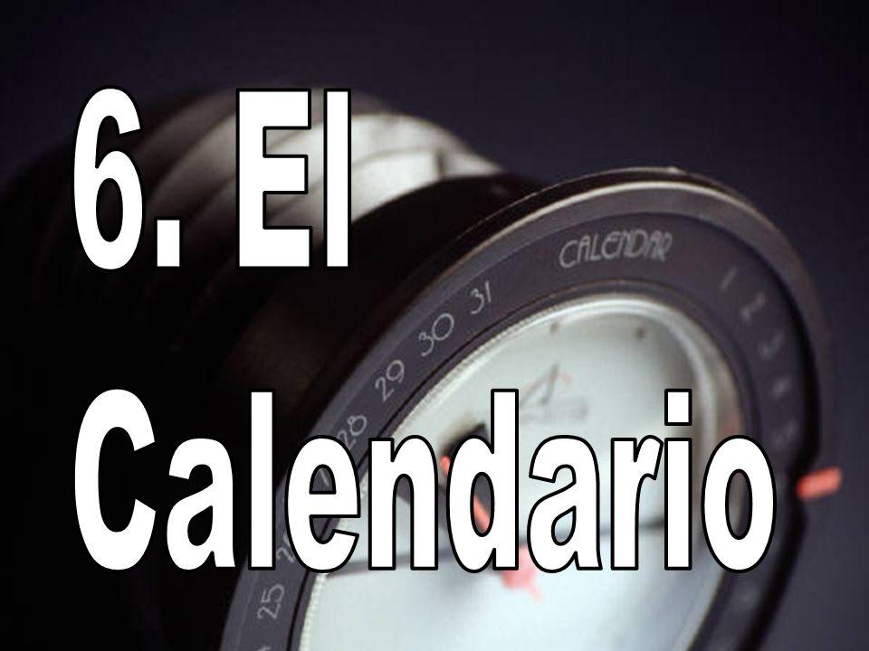 6. El Calendario