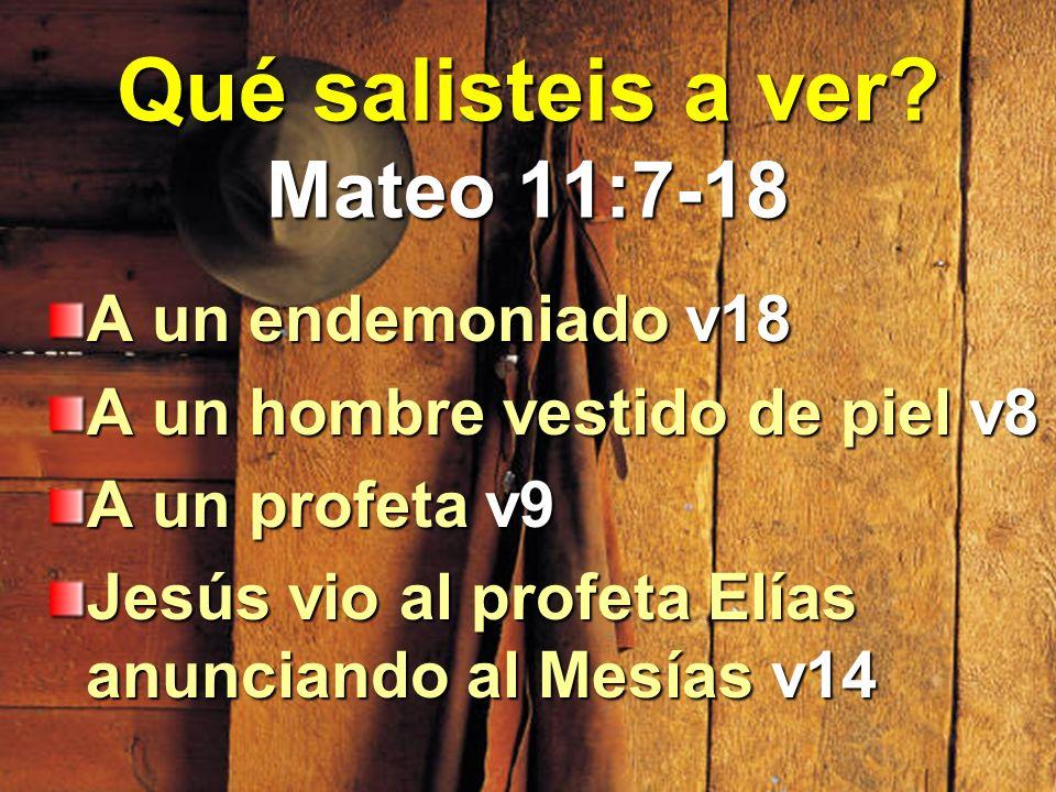 Qué salisteis a ver Mateo 11:7-18