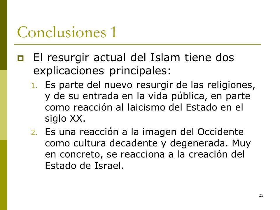 Conclusiones 1El resurgir actual del Islam tiene dos explicaciones principales: