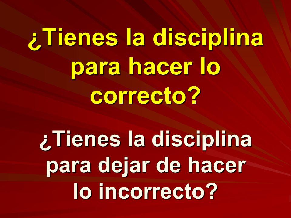 ¿Tienes la disciplina para hacer lo correcto