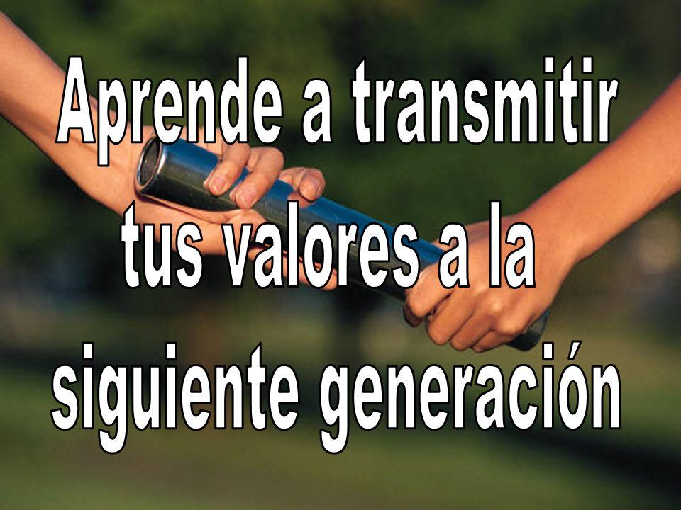 Aprende a transmitir tus valores a la siguiente generación