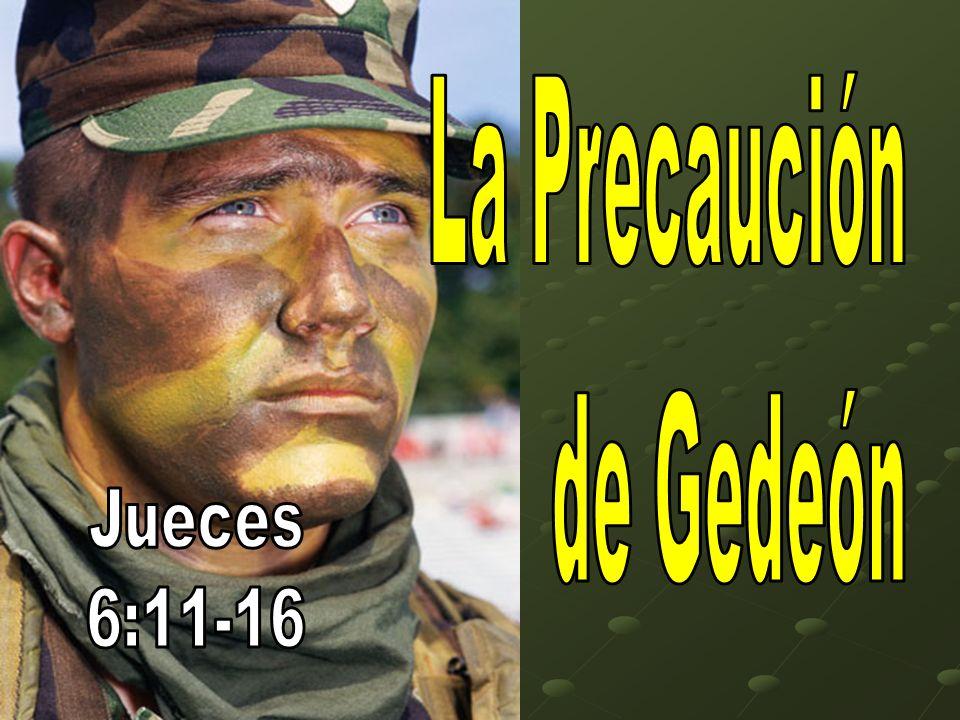 La Precaución de Gedeón Jueces 6:11-16