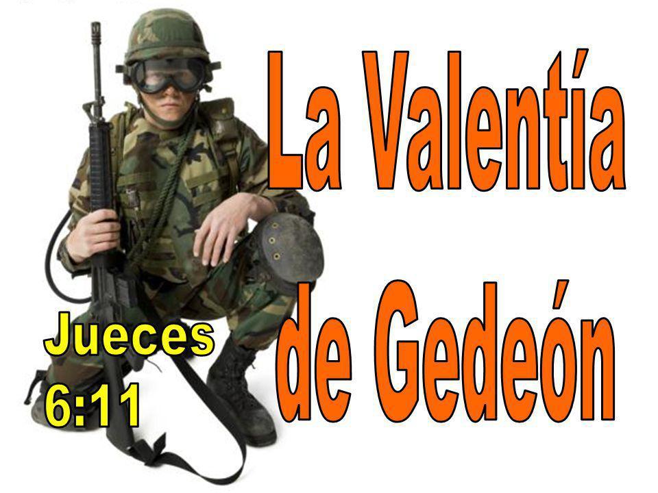 La Valentía de Gedeón Jueces 6:11